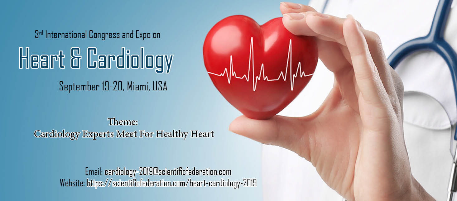 On behalf of the Organizing and Advisory Committee we take great pleasure in welcoming Scientists, Chemists, Physicists and experts of application fields to Miami, USA for our upcoming 3rd International Congress and Expo on Heart & Cardiology conference which will be held during September 19-20, 2019.