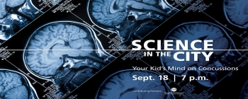 Science in the City: Your Kids' Mind on Concussions